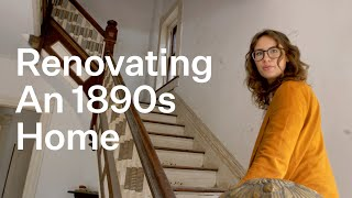 Renovating A House From 1892 | Relocated