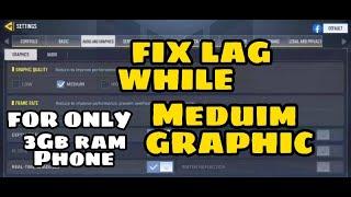 FIX LAG WHILE MEDUIM GRAPHIC FOR 3GB RAM PHONE (CODM GARENA)