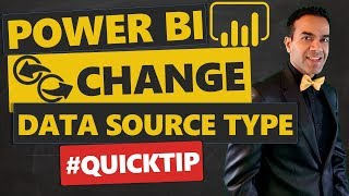 How to Easily Change the Data Source Type in Power BI