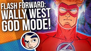 """Flash Forward """"Wally West God Mode"""" - Complete Story 