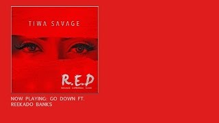 Tiwa Savage - Go Down ft. Reekado Banks (OFFICIAL AUDIO 2015)