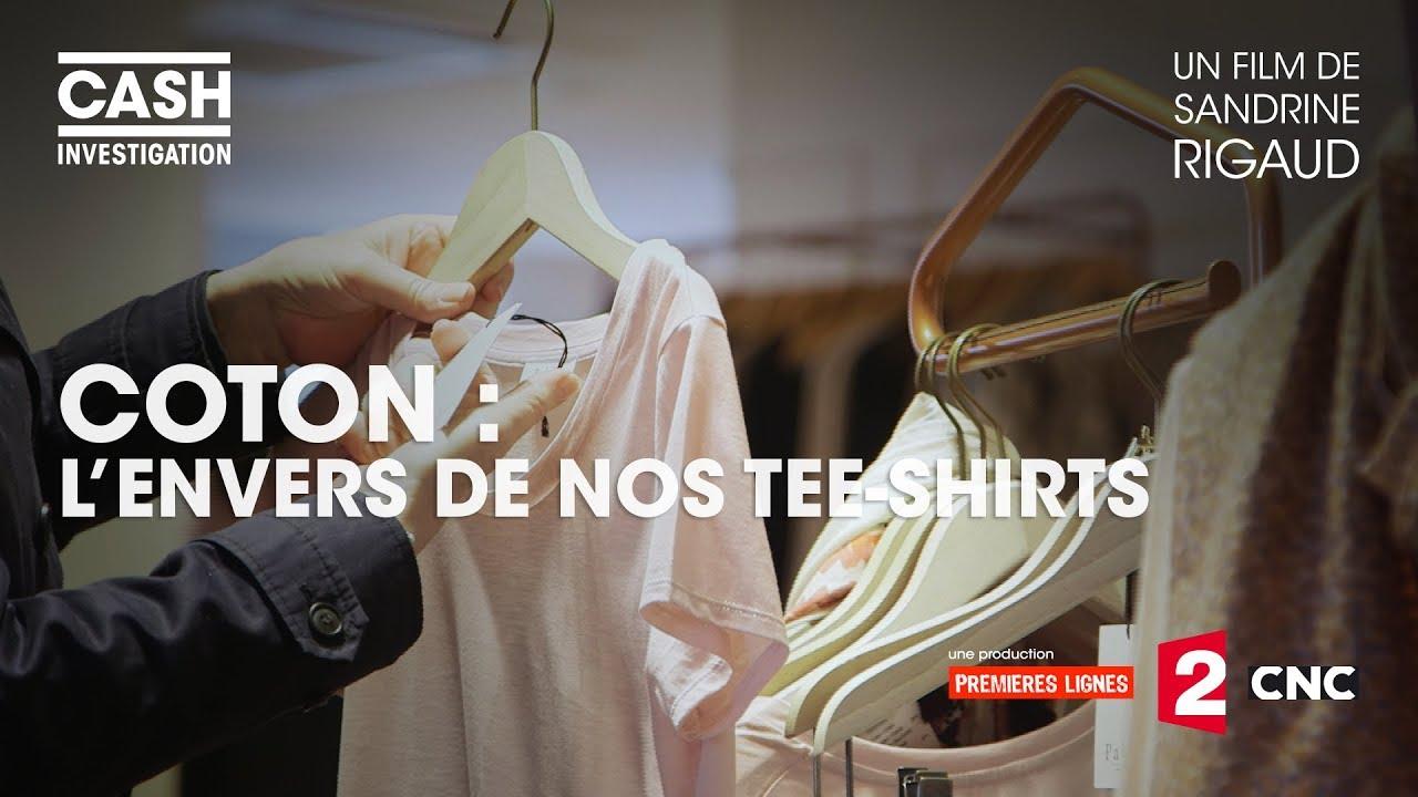 Cash investigation - Coton : l'envers de nos tee-shirts (Intégrale)