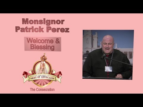 Welcome & Blessing - Monsignor Patrick Perez
