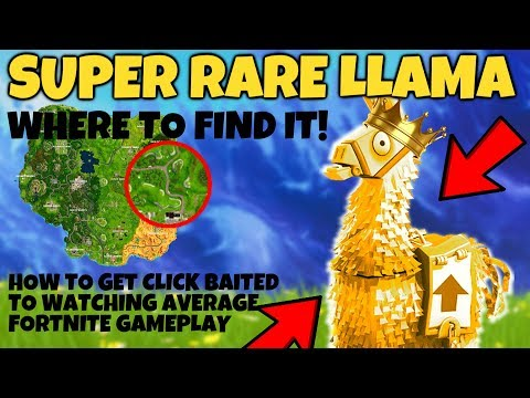FORTNITE - RARE LLAMA LOCATION - THAT IS 100% CLICK BAIT - FUNNY MOMENTS & FAILS