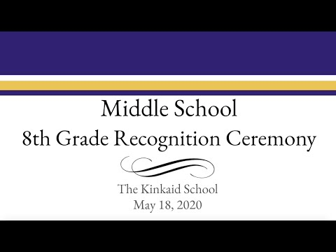 The Kinkaid School - 8th Grade Recognition Ceremony