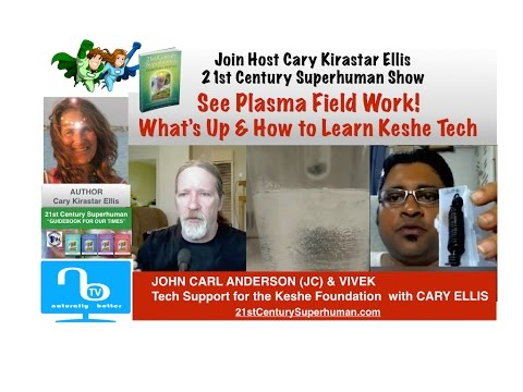 See Plasma Energy Field! How to Learn Keshe Tech JC, Vivek What's Up? - 21st Century Superhuman Show