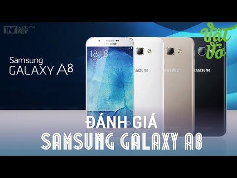 Vật Vờ - Đánh giá chi tiết Samsung Galaxy A8: thiết kế đẹp, camera trung bình