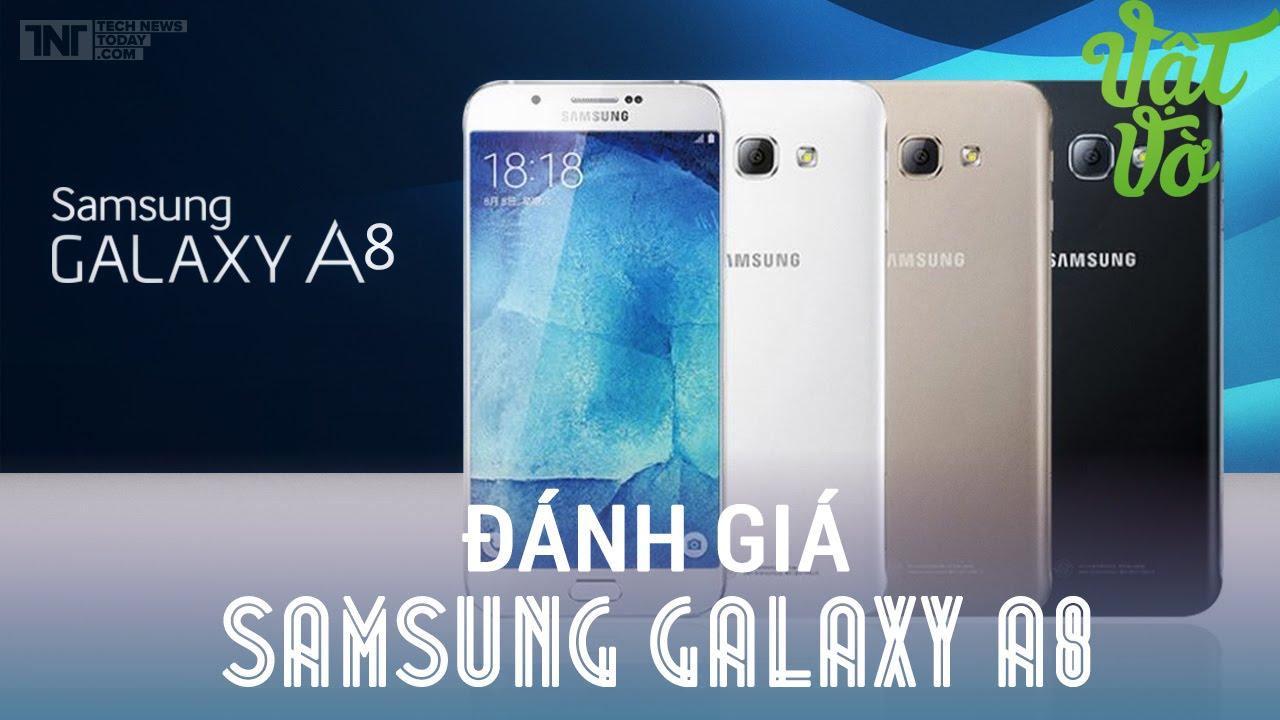 Vật Vờ – Đánh giá chi tiết Samsung Galaxy A8: thiết kế đẹp, camera trung bình