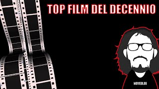 TOP FILM DEL DECENNIO (2010-2019)