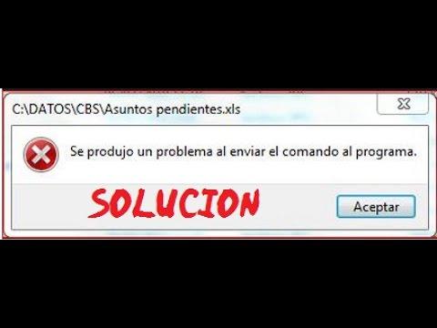 Error Excel.-se produjo un problema al enviar el comando al programa -SOLUCIÓN