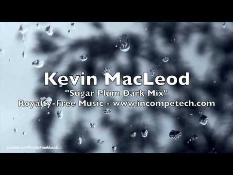 "60 Minutes of Kevin MacLeod - ""Sugar Plum Dark Mix"" - Royalty-Free Music"