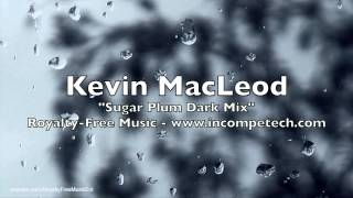 "60 Minutes of Kevin MacLeod - ""Sugar Plum Dark Mix"" - Royalty-Free Music"