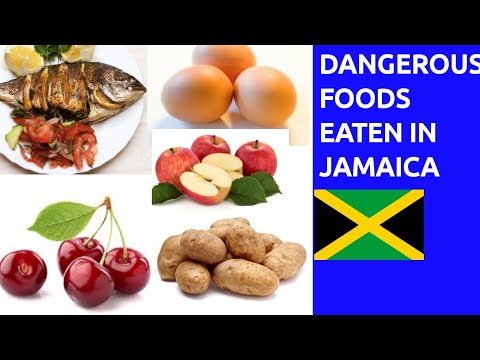 TOP 10 MOST DANGEROUS FOODS CONSUMED BY JAMAICANS  (Poisonous foods)