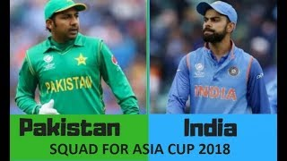 INDIA AND PAKISTAN CRICKET TEAM FULL SQUAD FOR ASIA CUP 2018 19TH SEPTEMBER MATCH   ASIA CUP 2018