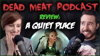 A Quiet Place (DEAD MEAT PODCAST REVIEW)