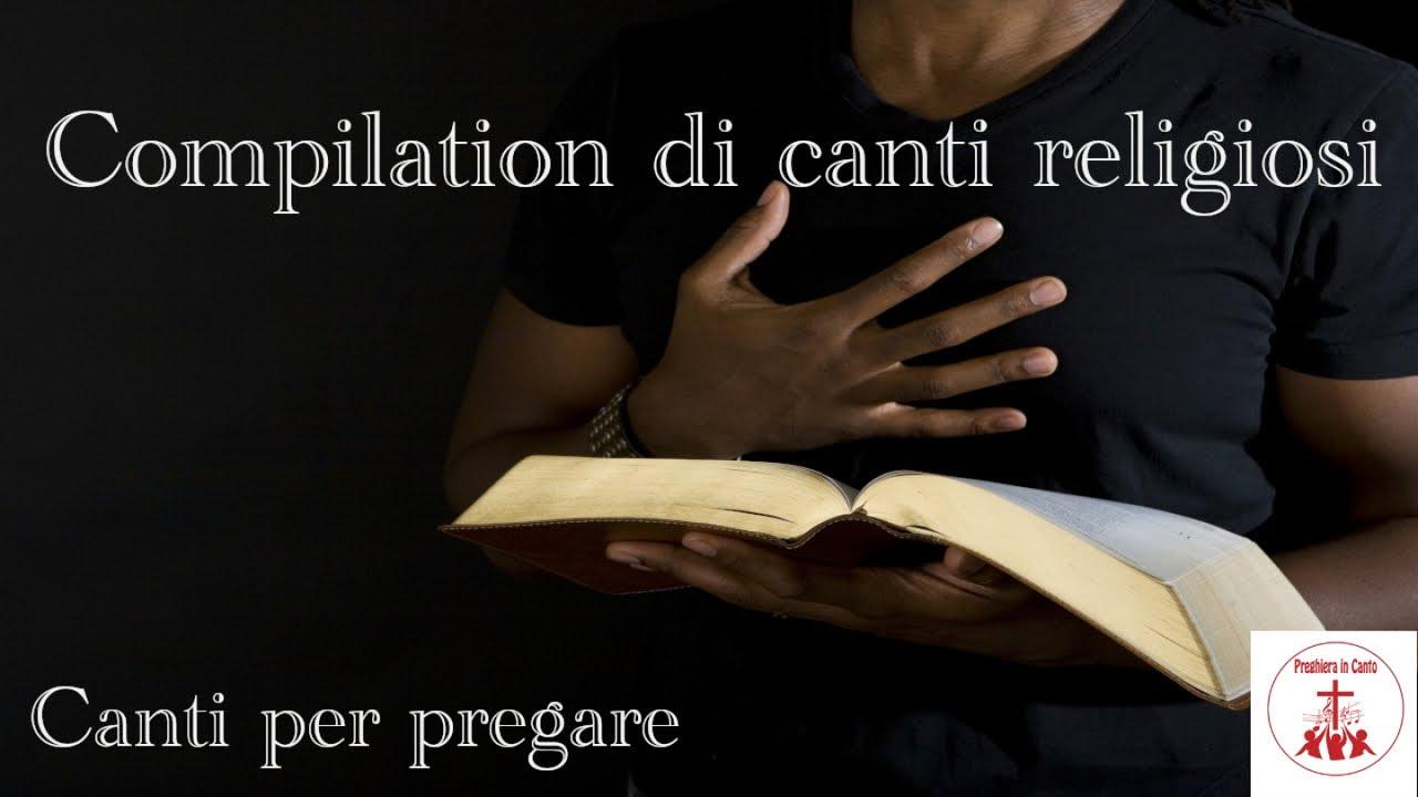Download Compilation di canti religiosi - canti per pregare #CantiReligiosi di Preghiera in Canto