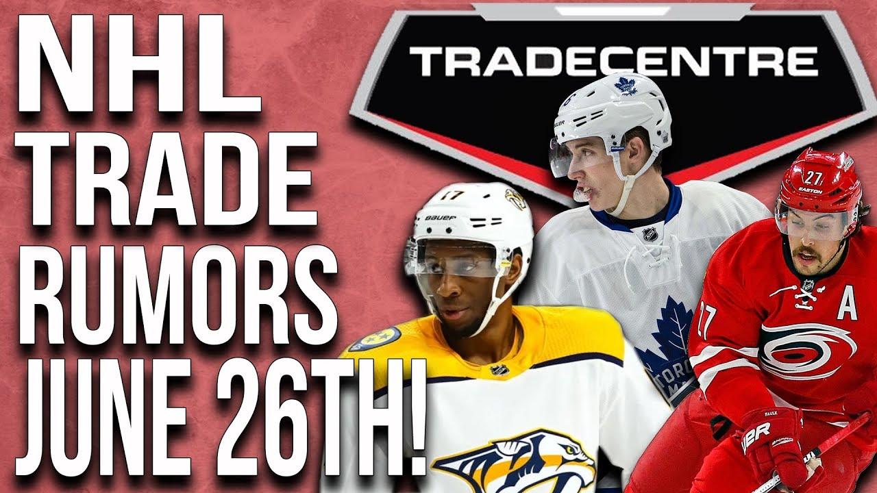 NHL Trade Rumors! Leafs, Habs, Hurricanes! (June 26th) - The