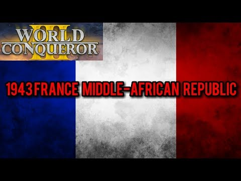 World Conquest 3 1943 France Part.1 Middle-African French Republic
