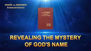 "Gospel Movie ""Honor and Dishonor"" (1) - Reveal the Mystery of God's Name"