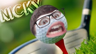LIFE AS A GOLF BALL | Nicky Gameplay