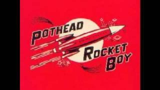 Pothead-Pun'kin Patch (Rocket Boy)