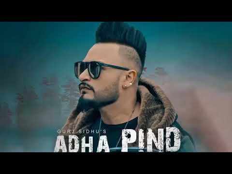Adha Pind (FULL SONG) Gurj Sidhu | Beat Inspector | New Punjabi Songs 2018