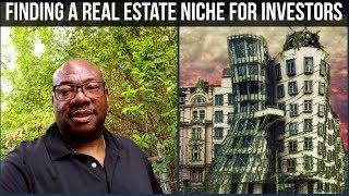 Finding a Real Estate Niche for Investors [Real Estate Niches]