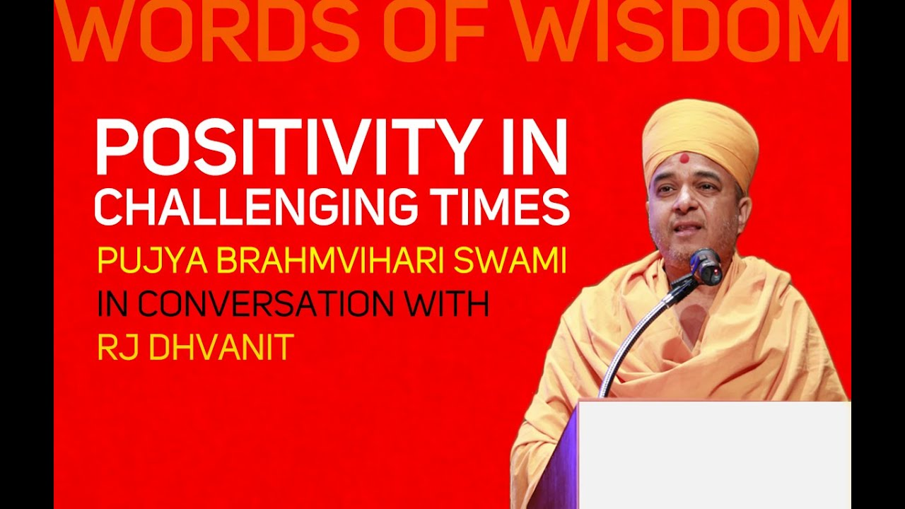 Pujya Brahmavihari Swamiji in conversation with RJ Dhvanit about 'Positivity in Challenging Times'