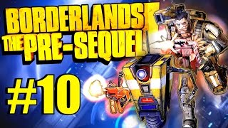 Borderlands: The Pre-Sequel! Part 10 - Let