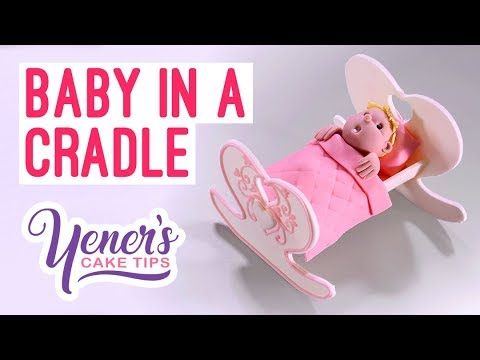 Sugar BABY IN A CRADLE Cake Topper Tutorial | Yeners Cake Tips with Serdar Yener from Yeners Way