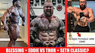 Seth Feroce to Classic? + Eddie VS Thor Big Updates + Blessing's Legs 6 Weeks Out + More!