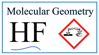 HF (Hydrofluoric Acid) Molecular Geometry, Bond Angles