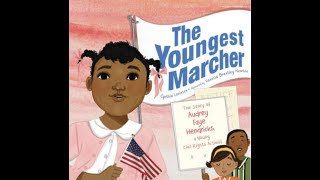 The Youngest Marcher: The Story of Audrey Faye Hendricks a Young Civil Rights Activist