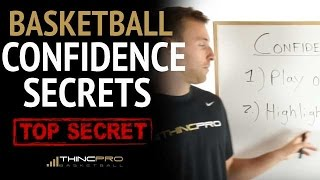 Pro Basketball Trainer - How to Build CONFIDENCE on The Basketball Court (MUST WATCH)