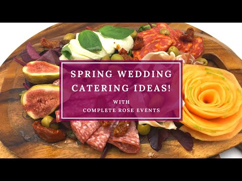 Spring Wedding Catering Tips and Inspiration