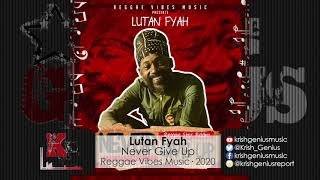 Lutan Fyah - Never Give Up (Official Audio 2020)