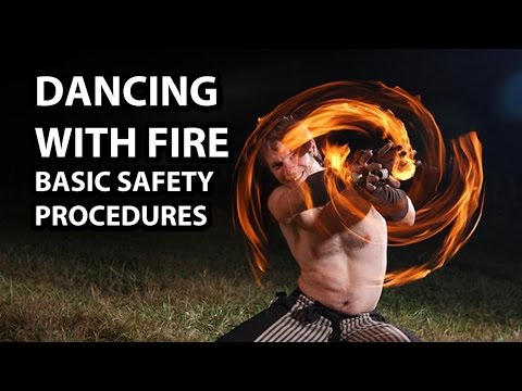 Basic Fire Dancing and Spinning Safety Procedures