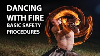 Video Basic Fire Dancing and Spinning Safety Procedures download MP3, 3GP, MP4, WEBM, AVI, FLV Juli 2018