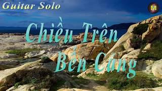 Chiều Trên Bến Cảng - Guitar Solo