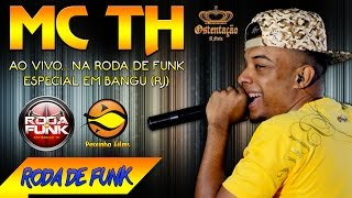 MC TH :: Ao vivo na Roda de Funk Especial em Bangu (RJ) :: Áudio Disponível