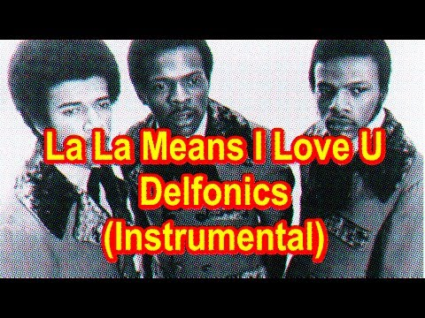 The Delfonics - La La Means I Love You (Karaoke) Instrumental