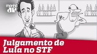 Felipe Xavier: Julgamento de Lula no STF