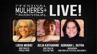 2o MULHERES | Live 02 Lúcia Murat & Julia Katharine
