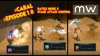 #CABAL #Episode18 Battle Mode 2 Stage Attack Control