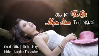 Jiu Ki To Oi Nyia Sim Tui Ngai - Viia (Lagu Hakka Kalimantan)