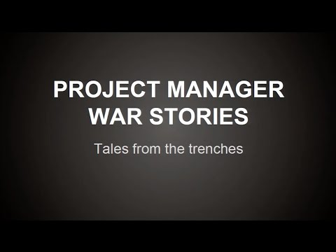 Project manager war stories