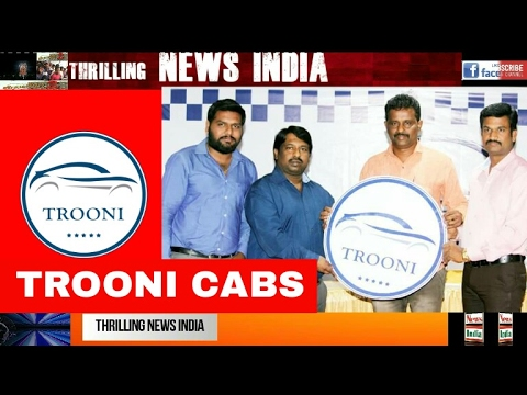 Trooni cabs from DVL Group of companies - Announces the launch of Trooni cab services in Bangalore t