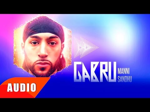 Gabru ( Full Audio Song ) | Manni Sandhu | Sukhwinder Panchhi  | Punjabi Song | Speed Records