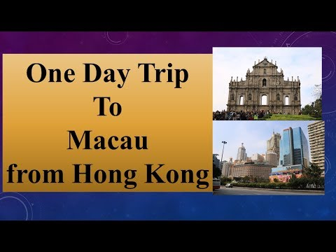 One Day Trip to Macau from Hong Kong (2017)