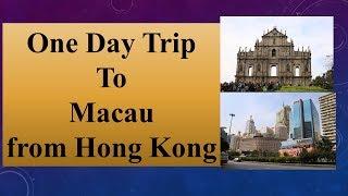 One Day Trip to Macau from Hong Kong